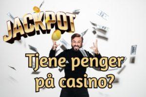 Tjene penger på casino