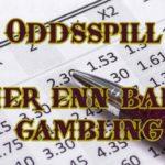 oddsspill mer enn bare gambling